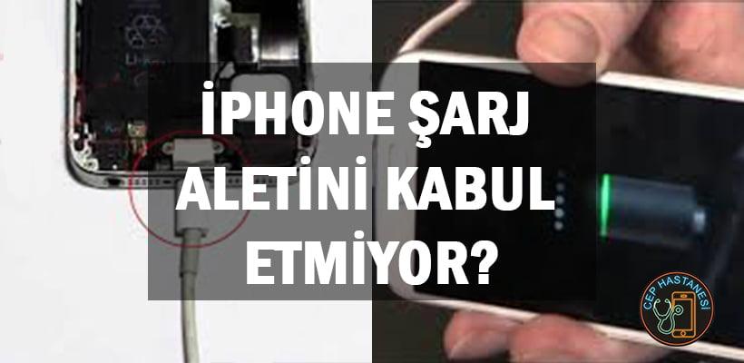 iphone-sarj-aletini-kabul-etmiyor