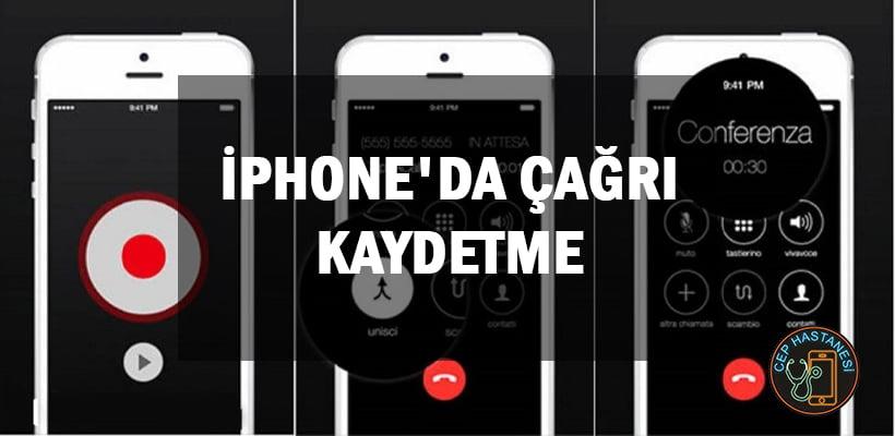 iPhone'da Çağrı Kaydetme