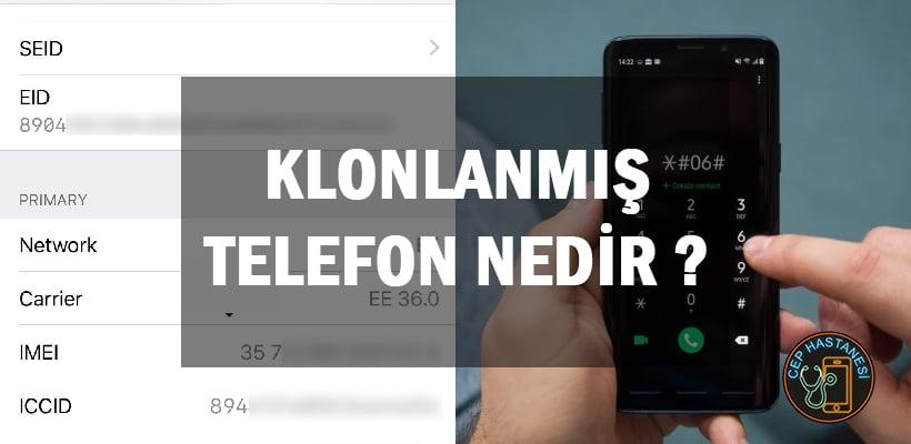 Klonlanmış Telefon Nedir
