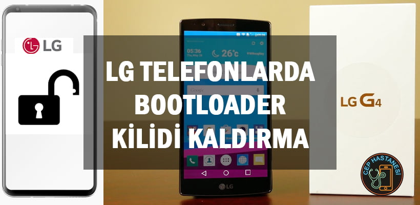 LG Telefonlarda Bootloader Kilidi Kaldırma