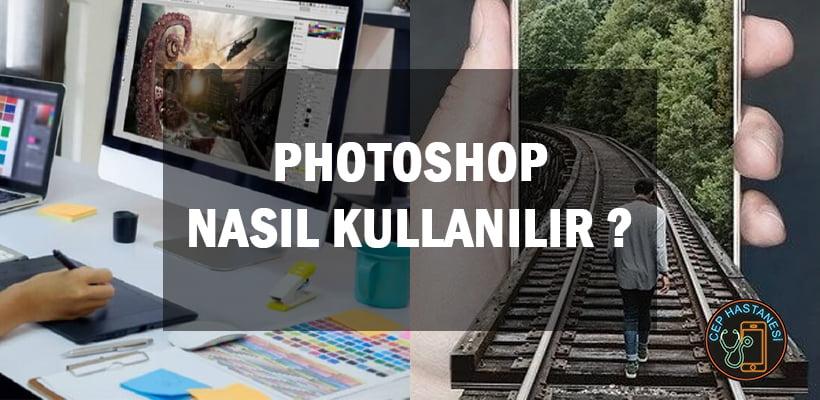 Photoshop Nasıl Kullanılır