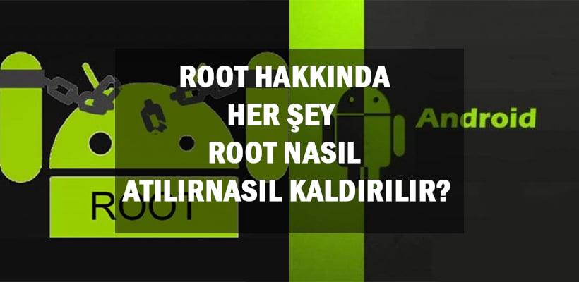 root-hakkinda-her-sey-root-nasil-atilir-nasil-kaldirilir