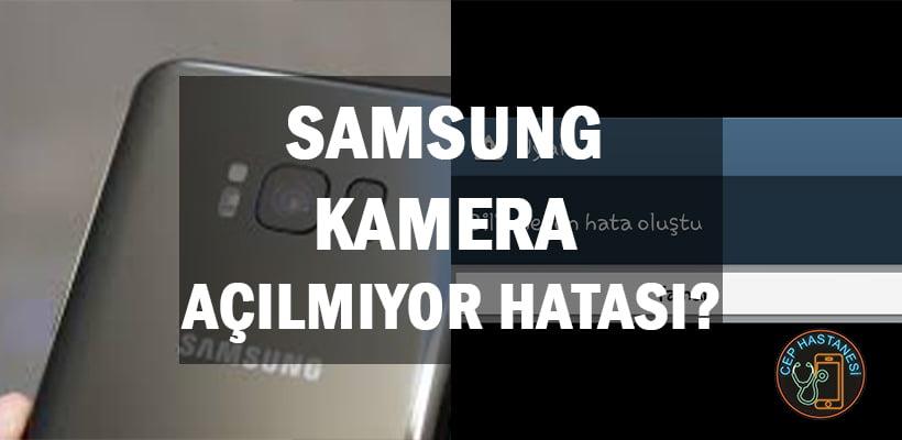 samsung-kamera-acilmiyor-hatasi