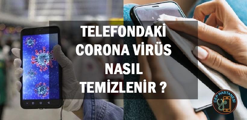 Telefondaki Corona Virüs Nasıl Temizlenir