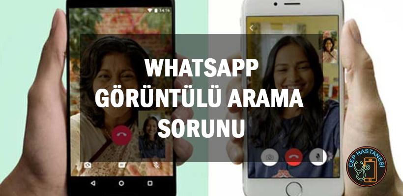 Whatsapp Görüntülü Arama Sorunu