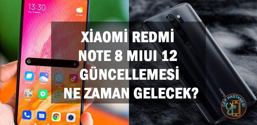 xiaomi-redmi-note-8-miui-12-guncellemesi-ne-zaman-gelecek
