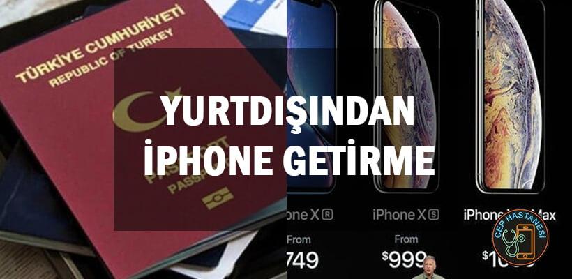 Yurtdışından iPhone Getirme