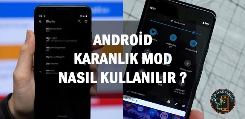 Android Karanlık Mod Nasıl Kullanılır