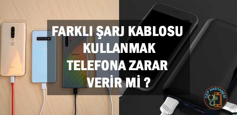 Farklı Şarj Kablosu Kullanmak Telefona Zarar Verir Mi