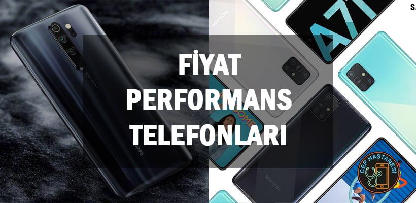 Fiyat Performans Telefonları