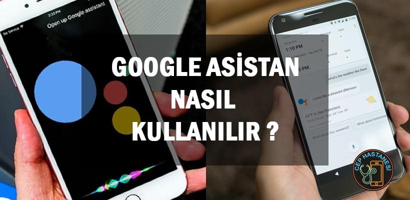 Google Asistan Nasıl Kullanılır