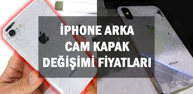 iPhone Arka Cam Kapak Değişimi Fiyatları