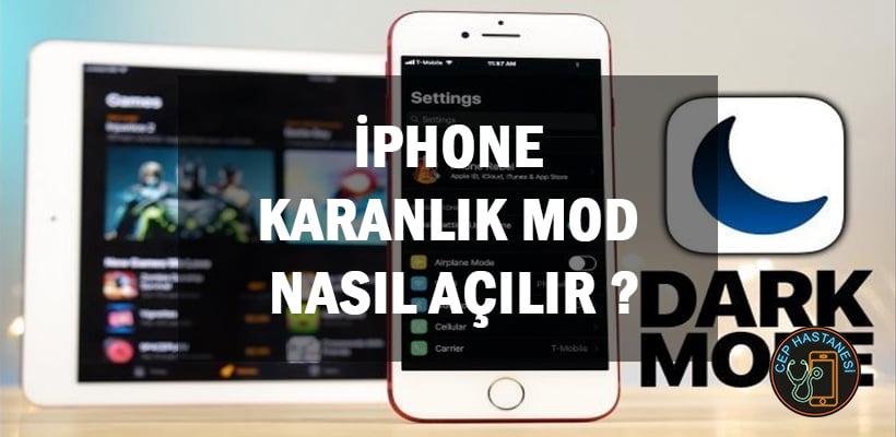 iPhone Karanlık Mod Nasıl Açılır