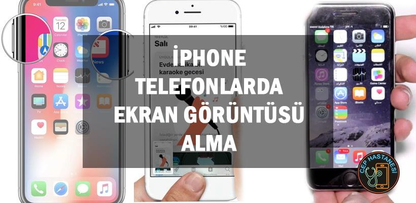 iPhone Telefonlarda Ekran Görüntüsü Alma