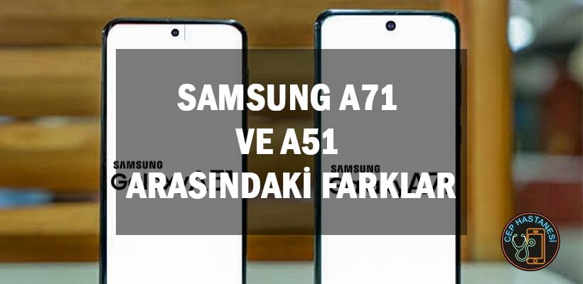 Samsung A71 ve A51 Arasındaki Farklar