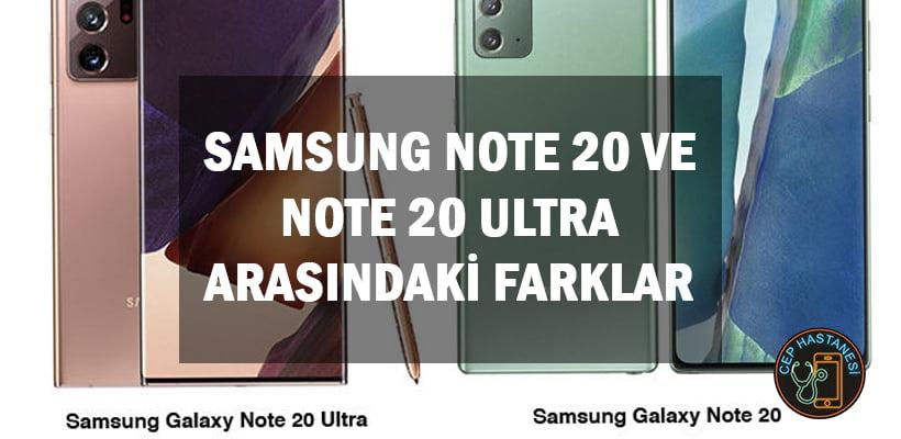 Samsung Note 20 ve Note 20 Ultra Arasındaki Farklar