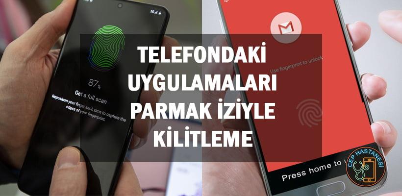 Telefondaki Uygulamaları Parmak İziyle Kilitleme
