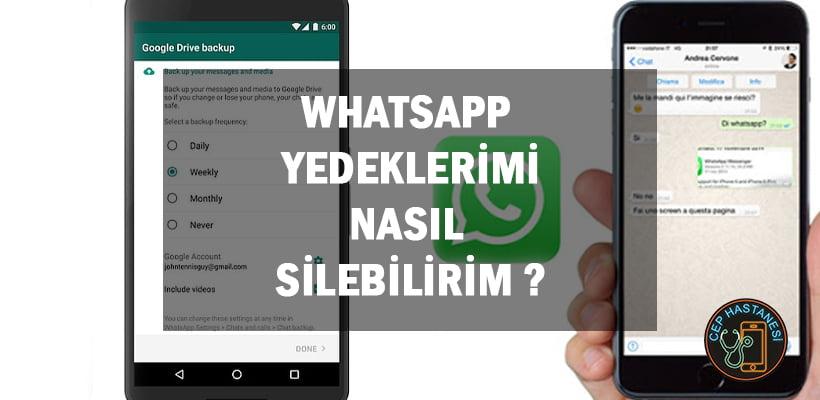 WhatsApp Yedeklerimi Nasıl Silebilirim