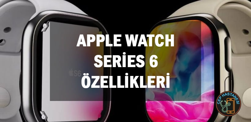 Apple Watch Series 6 Özellikleri