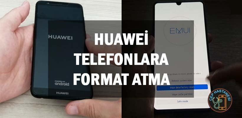 Huawei Telefonlara Format Atma