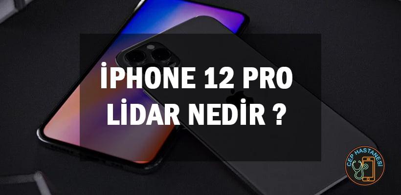 iPhone 12 Pro LiDAR Nedir