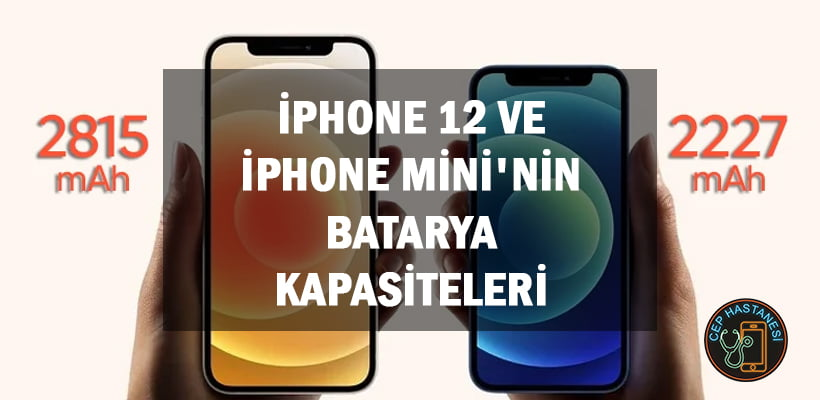 iPhone 12 ve iPhone Mini'nin Batarya Kapasiteleri