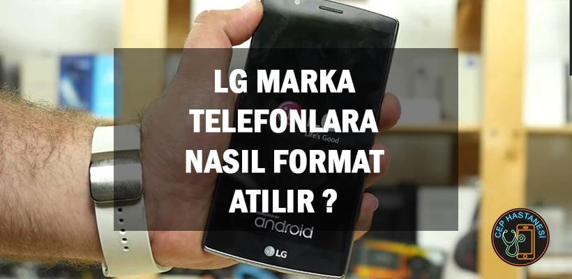 LG Marka Telefonlara Nasıl Format Atılır