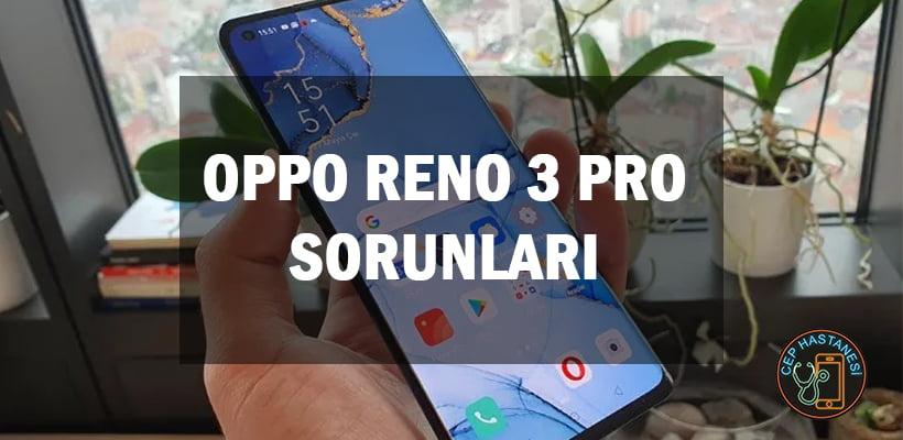 Oppo Reno 3 Pro Sorunları