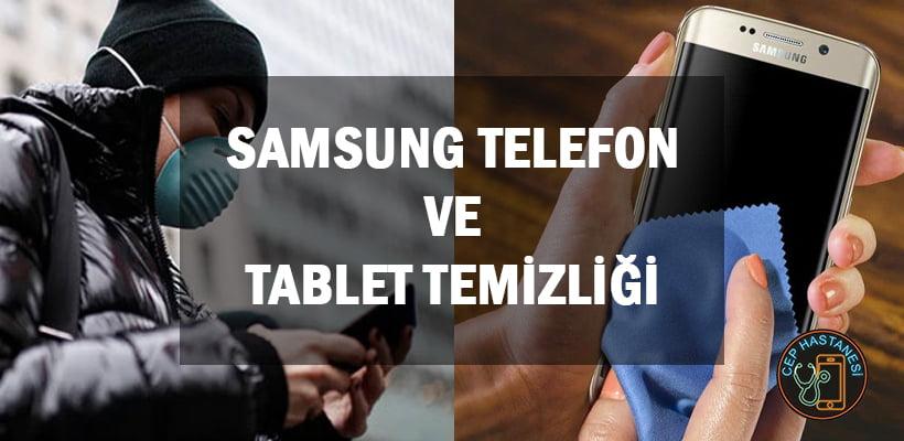 Samsung Telefon ve Tablet Temizliği