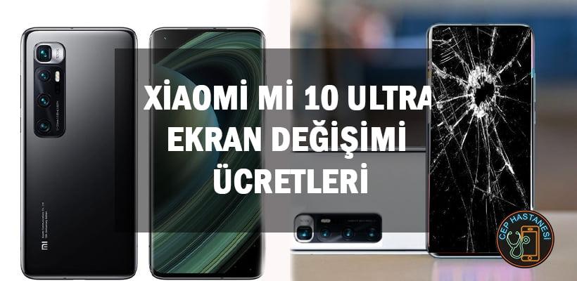 Xiaomi Mi 10 Ultra Ekran Değişimi Ücretleri