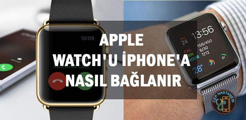 apple-watchu-iphonea-nasil-baglanir