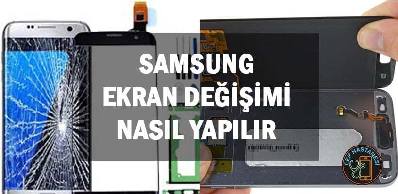 Samsung Ekran Değişimi Nasıl Yapılır