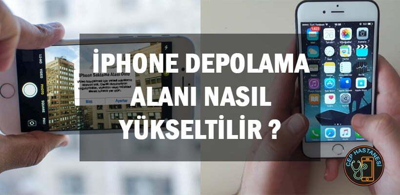 iPhone Depolama Alanı Nasıl Yükseltilir