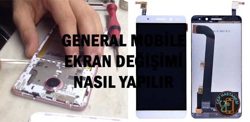 General Mobile Ekran Değişimi Nasıl Yapılır