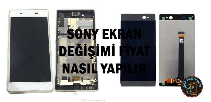 Sony Ekran Değişimi Fiyat Nasıl Yapılır