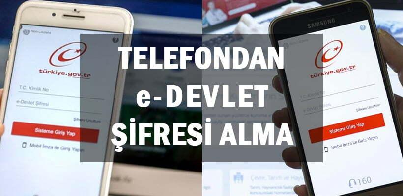 Telefondan e-Devlet Şifresi Alma