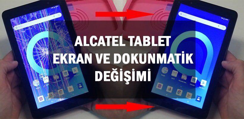 Alcatel Tablet Ekran ve Dokunmatik Değişimi