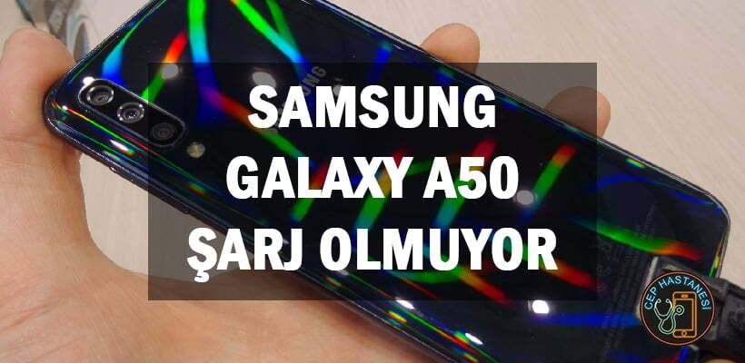 Samsung Galaxy A50 Şarj Olmuyor