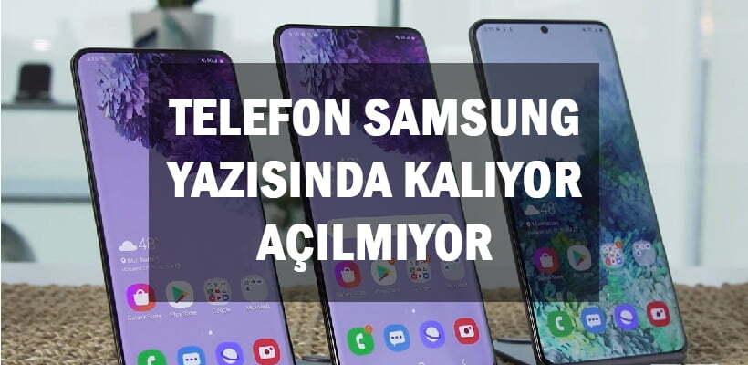 Telefon Samsung Yazısında Kalıyor Açılmıyor