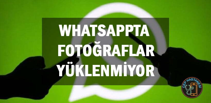 Whatsappta Fotoğraflar Yüklenmiyor