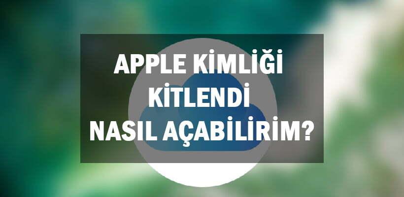 Apple Kimliği Kitlendi Nasıl Açabilirim
