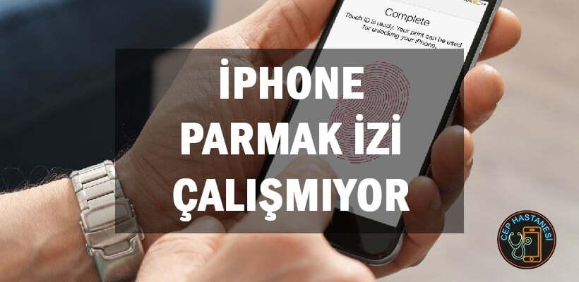 iPhone Parmak İzi Çalışmıyor