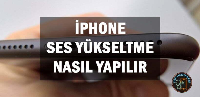 iPhone Ses Yükseltme Nasıl Yapılır