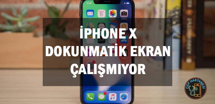 iPhone X Dokunmatik Ekran Çalışmıyor