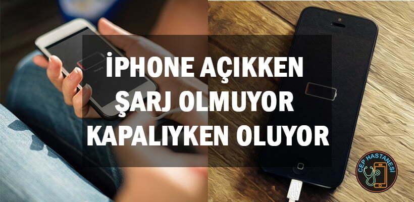 iphone-acikken-sarj-olmuyor