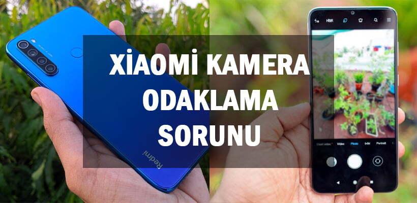 Xiaomi Kamera Odaklama Sorunu
