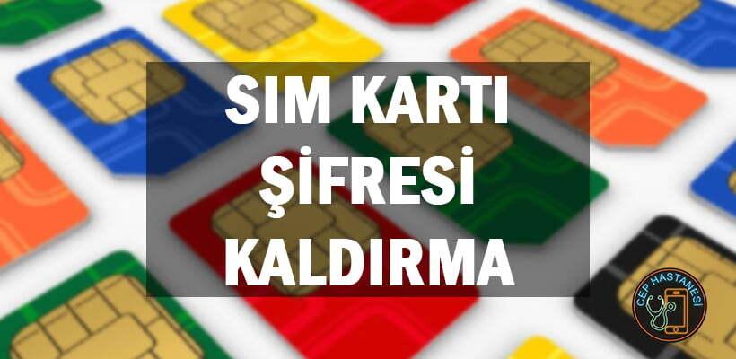 SIM Kartı Şifresi Kaldırma