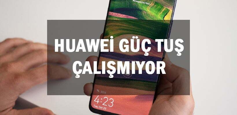 Huawei Güç Tuşu Çalışmıyor