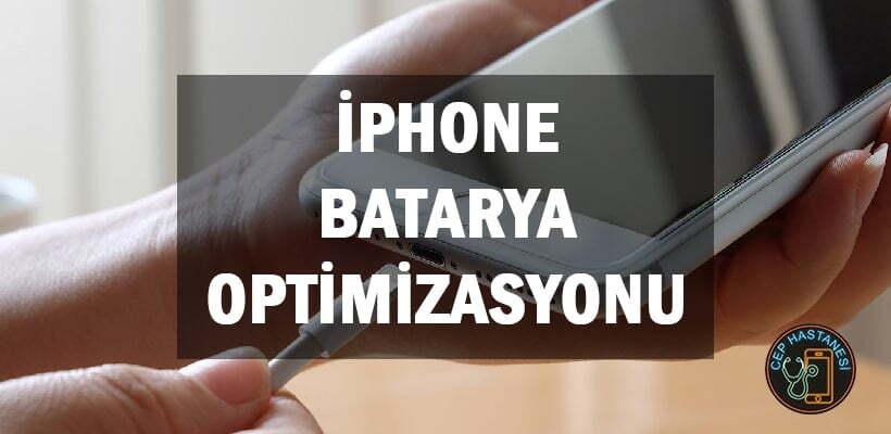 iPhone Batarya Optimizasyonu