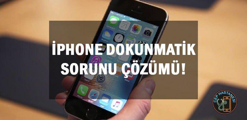 İPhone Dokunmatik Sorunu Çözümü!